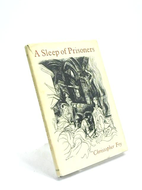 A Sleep of Prisoners by Christopher Fry