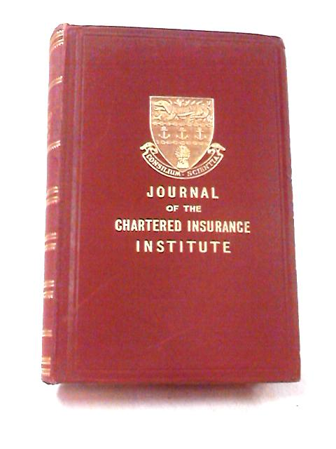 Journal Of The Chartered Insurance Institute 1938 Volume 41 by Various