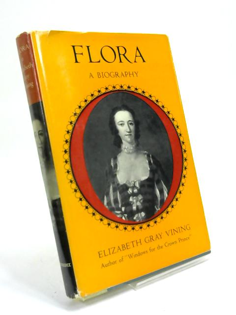Flora A Biography by Elizabeth Gray Vining