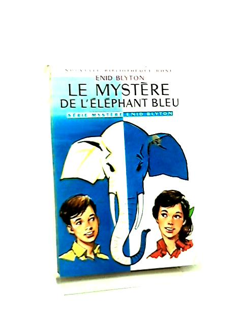 Le Mystere de L'Elephant Bleu by Enid Blyton