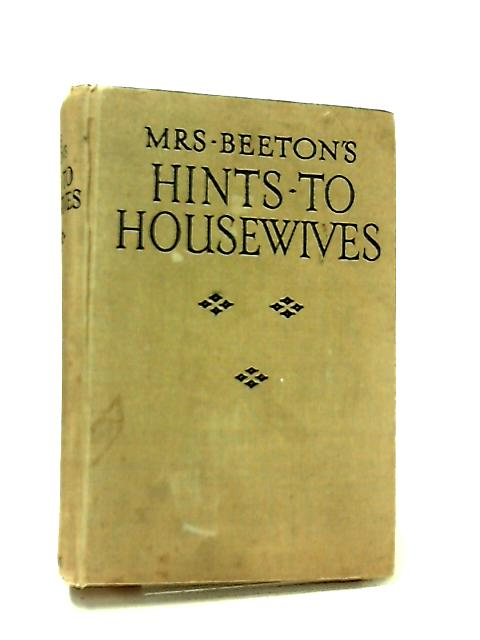 Mrs Beeton's Hints to Housewives by Mrs Beeton