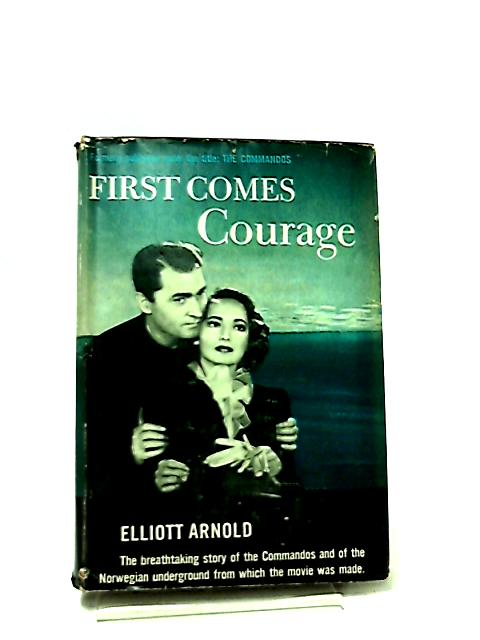 First Comes Courage by Elliott Arnold