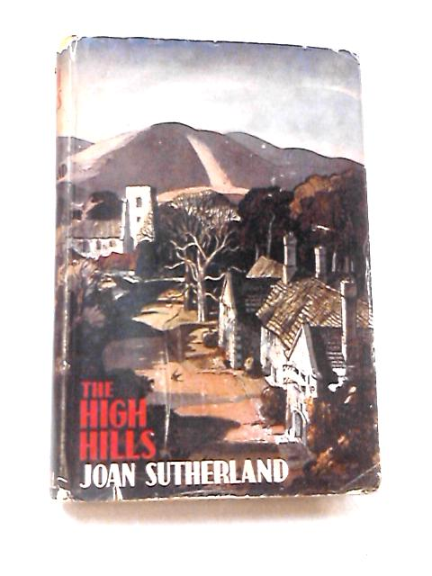 The High Hills by Sutherland, Joan