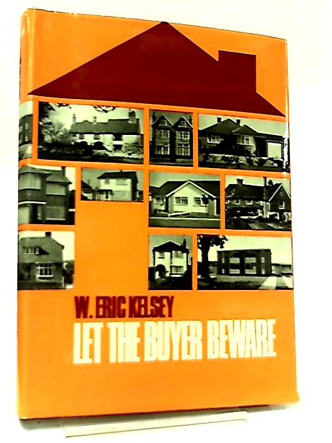 Let the Buyer Beware by Wilfred Eric Kelsey