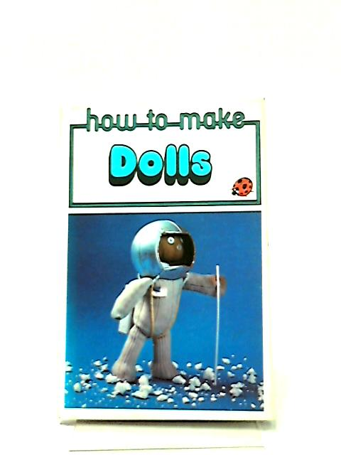 How to Make Dolls by Sylvia Hall
