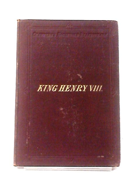 The School Edition Of Shakespeare: King Henry VIII by Shakespeare