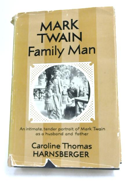 Mark Twain, Family Man by Caroline Thomas Harnsberger