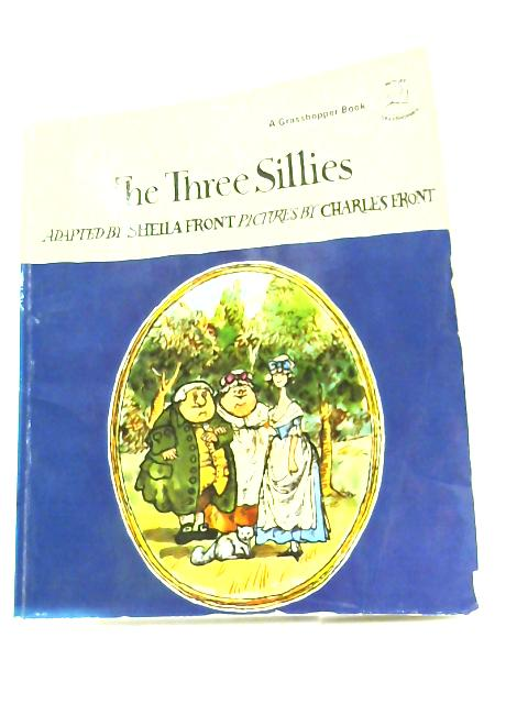 The Three Sillies by Sheila Front