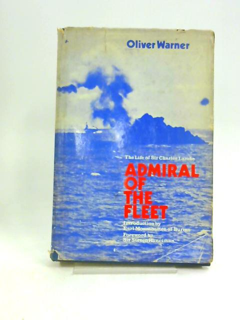 Admiral of the Fleet: Sir Charles Lambe by Oliver Warner