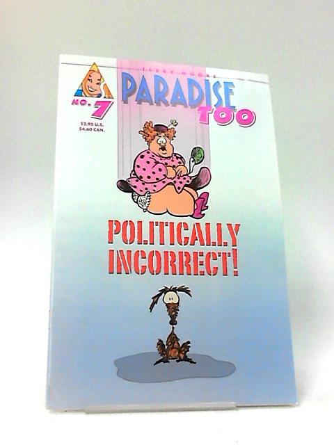 Paradise Too #7 Politically Incorrect! By Moore