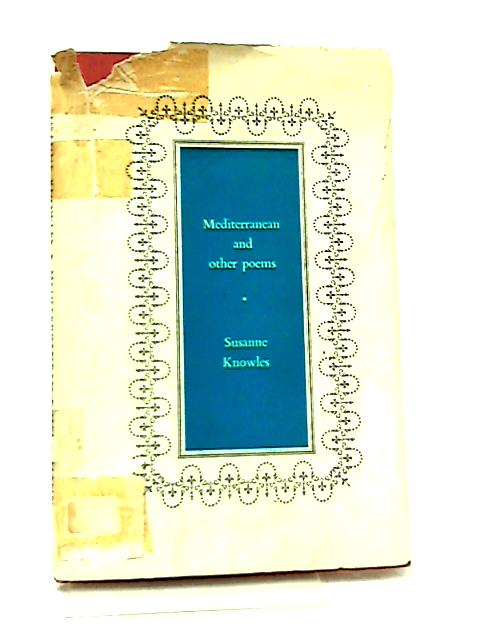 Mediterranean And Other Poems by Susan Knowles