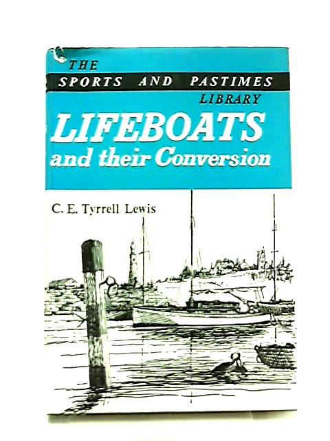 Lifeboats And Their Conversion by C. E. Tyrrell Lewis