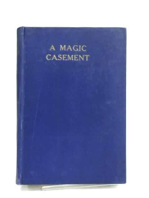 A Magic Casement - by Frederick Haines