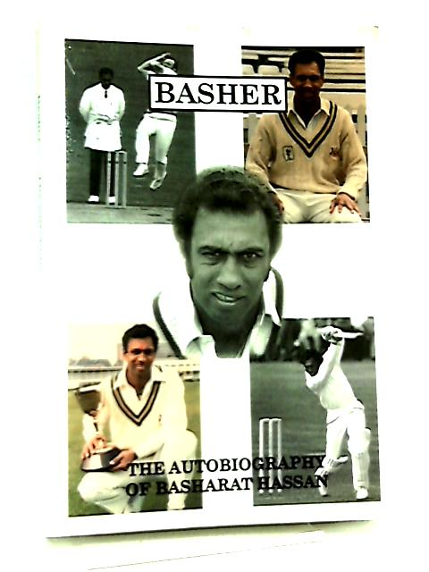 Basher, The Autobiography Of Basharat Hassan by Basharat Hassan