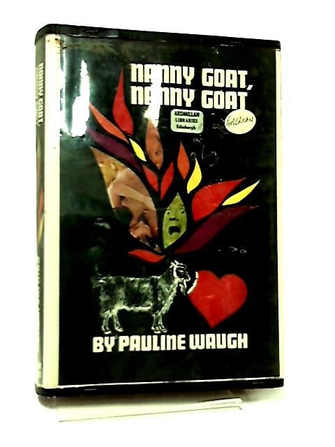 Nanny Goat, Nanny Goat by Pauline Waugh