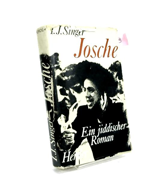 Josche by I J Singer