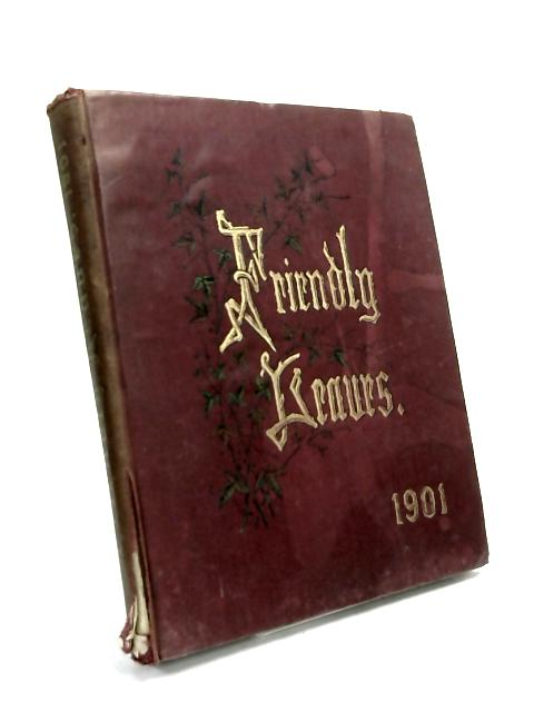 Friendly Leaves for 1901 by Chridtabel Coleridge