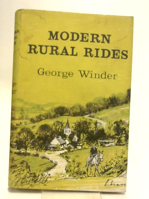 Modern rural rides: An account of a ride through the counties of Sussex, Surrey, Hampshire, and Wiltshire with some reference to the Agricultural Act ... and to other farming and historical matters by Winder, George