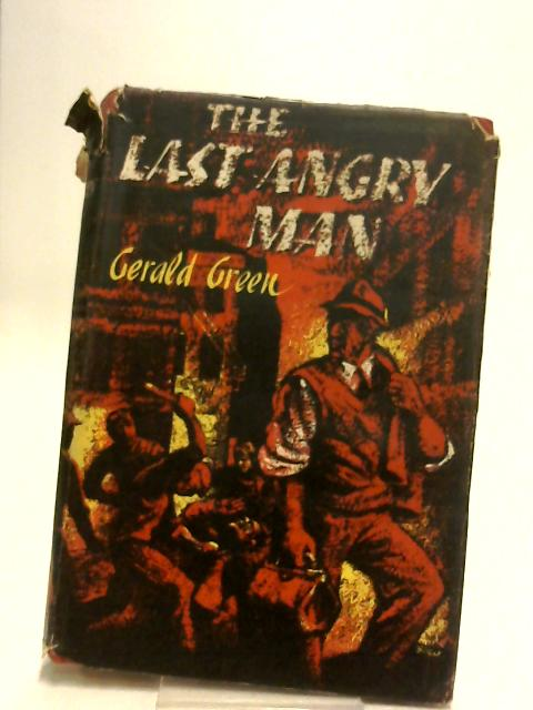 The Last Angry Man by Green, Gerald