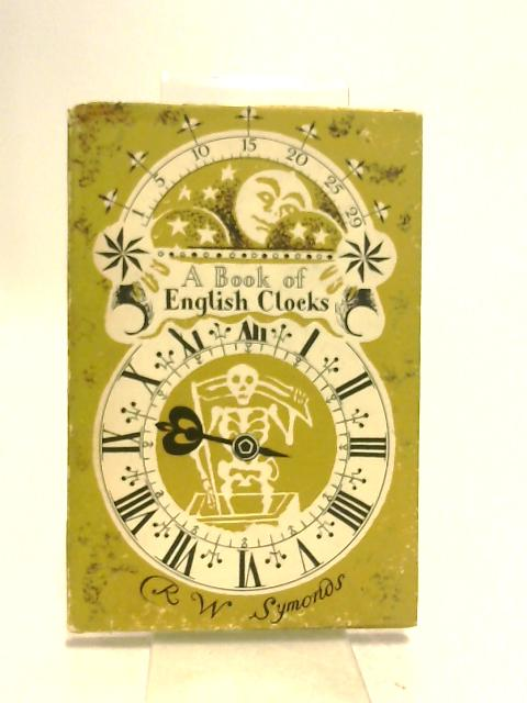 A Book of English Clocks. by Symonds. R.W.