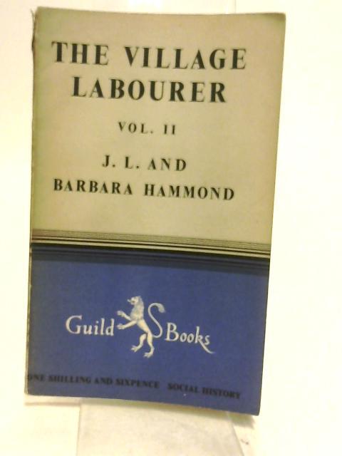 The village labourer. ~ volume 2 by Hammond, J. L.