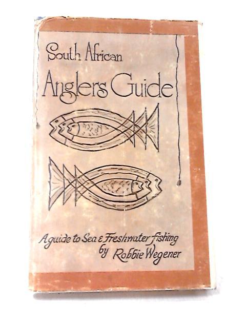 South African Anglers Guide by Robbie Wegener
