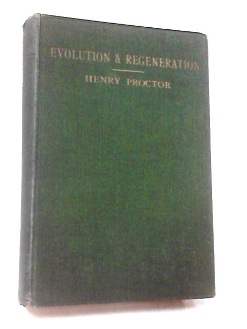 Evolution and Regeneration by Henry Proctor