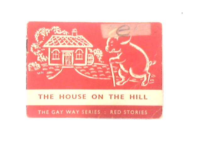Red Stories: The House on the Hill No. 3 (Gay Way) by Boyce, E.R.