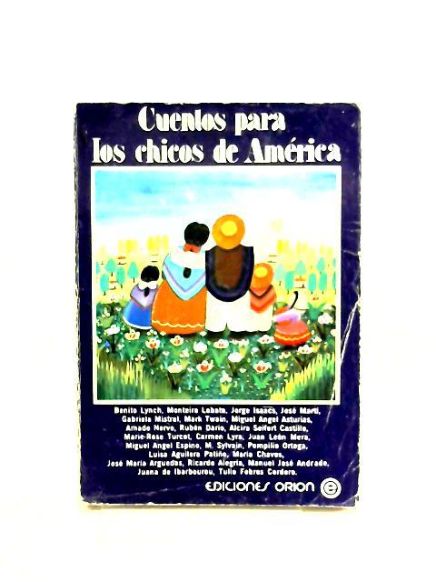 Cuentos Para Los Chicos de America by Varios