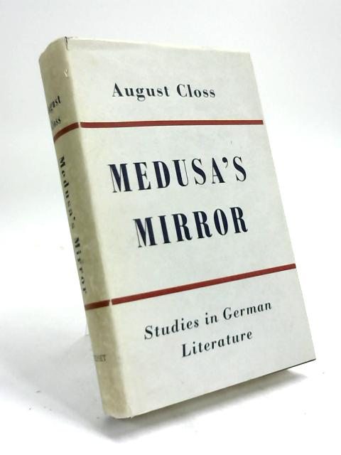 Medusa's Mirror: Studies in German Literature by August Closs