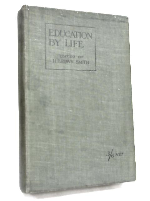 Education by Life- by H. Brown Smith