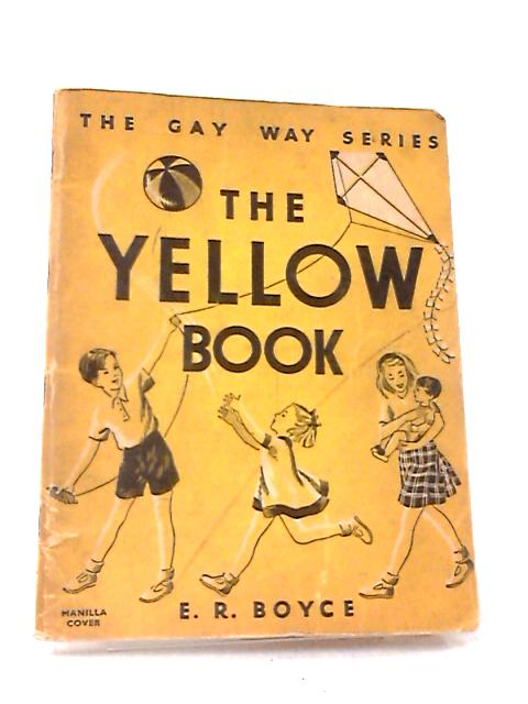 The Yellow Book (The Gay Way Series: Graded Basic Readers No. 4) by E R Boyce