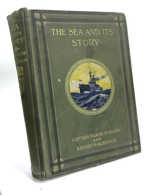 The sea and its story. by Capt. Frank H. Shaw