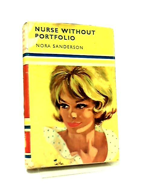 Nurse Without Portfolio by Nora Sanderson