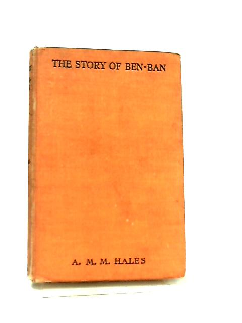 The Story of Ben-Ban, Siamese Cat by A. M. M. Hales