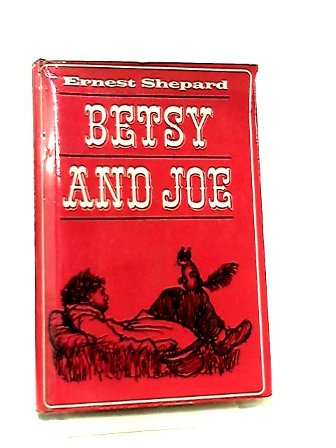 Betsy And Joe by Ernest H. Shepard