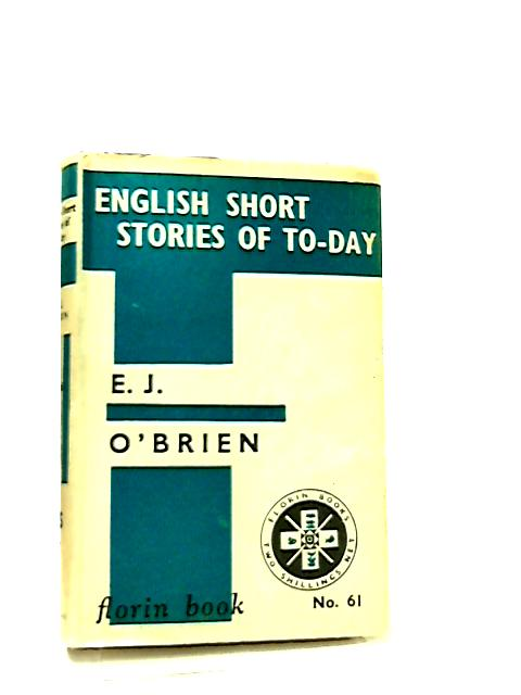 English Short Stories of To-Day by Edward J. O'Brien