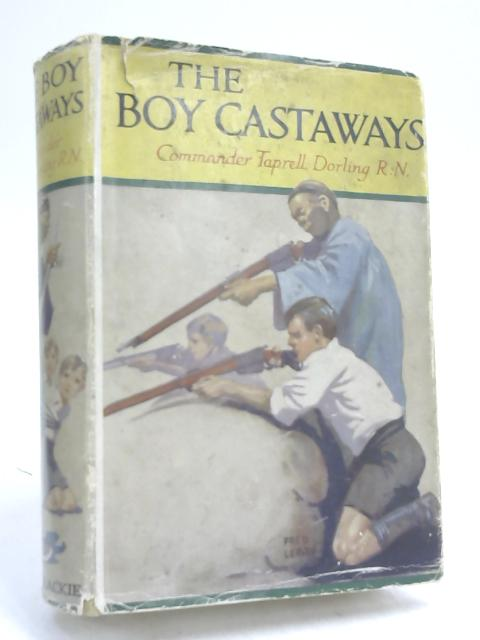 The Boy Castaways by Taprell Dorling