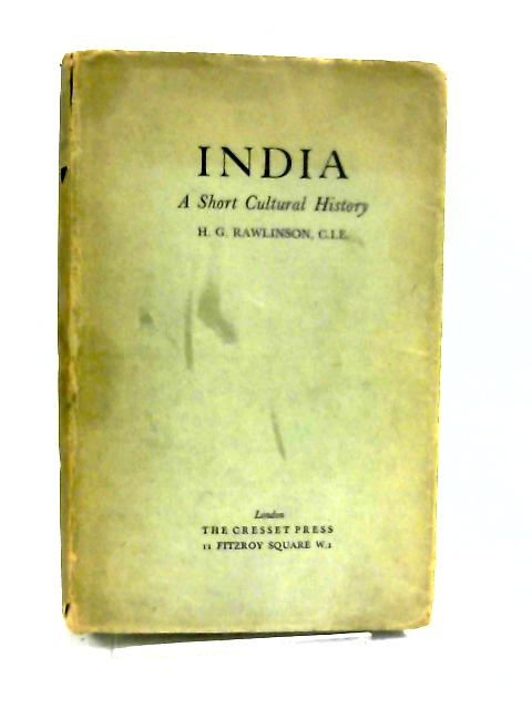 India,: A Short Cultural History by H. G Rawlinson