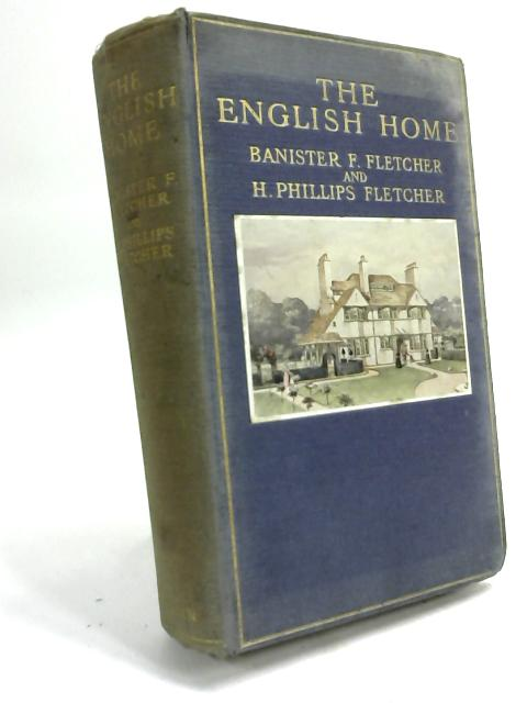The English Home by Bannister Flight Fletcher