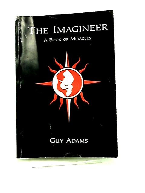 The Imagineer, A Book of Miracles by Guy Adams