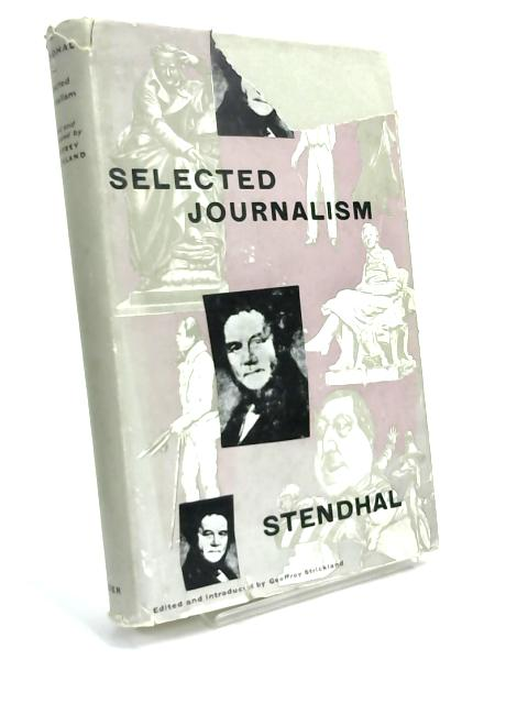Selected journalism from the English reviews, with translations of other critical writings by Stendhal