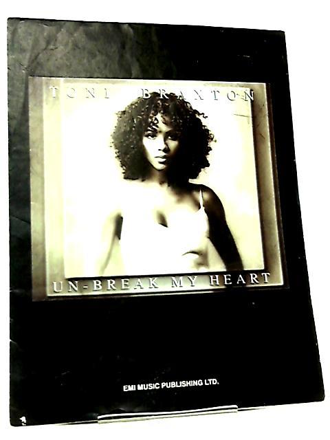 Un-Break My Heart - Toni Braxton By Diane Warren