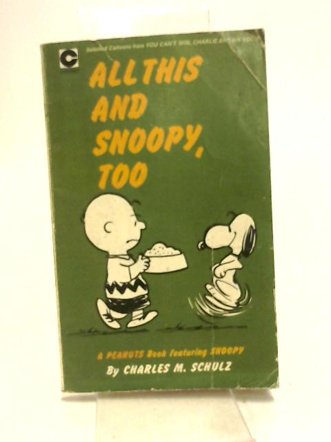 All This and Snoopy, Too by Charles M. Schulz