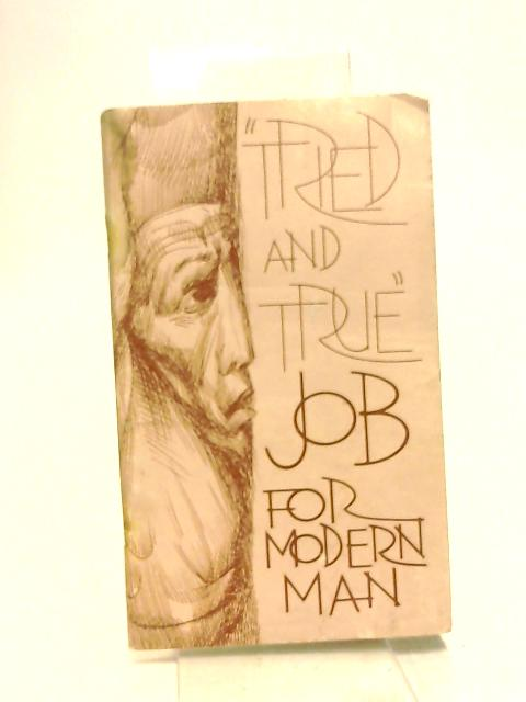 Tried And True Job For Modern Man by Unknown