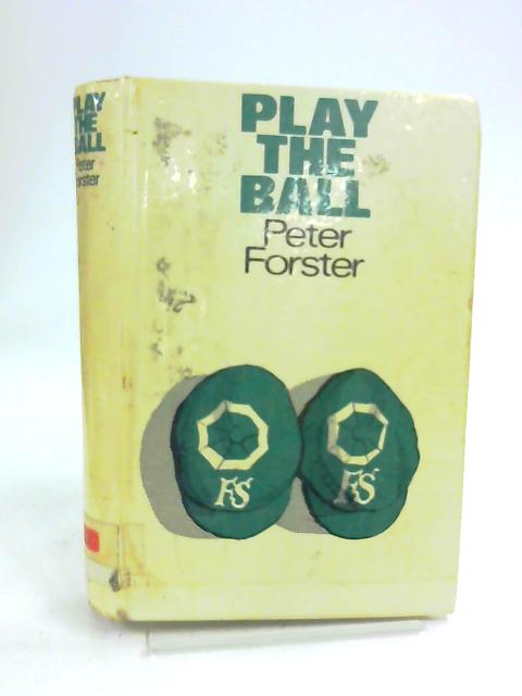 Play the Ball by Peter Forster