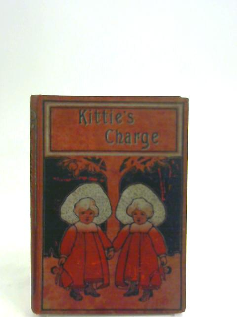 Kittie's Charge; Or, A New Home. by Catharine Shaw