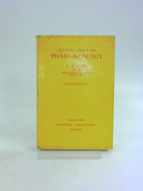 Lecture Notes On Pharmacology by Joshua Harold Burn