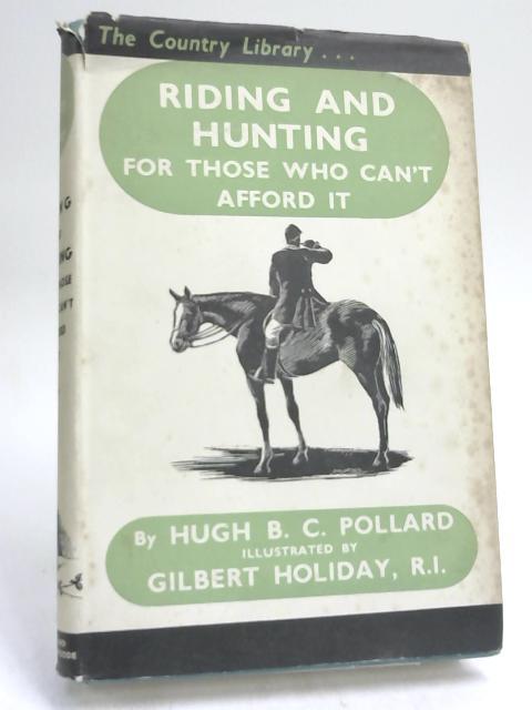 Riding and Hunting- by Hugh B. C POLLARD,