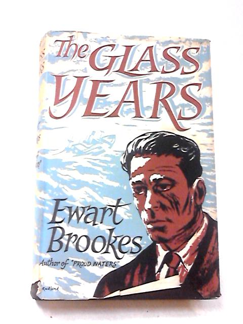 The Glass Years by Brookes, Ewart